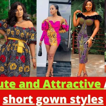 2021 Cute and Attractive ankara short gown styles