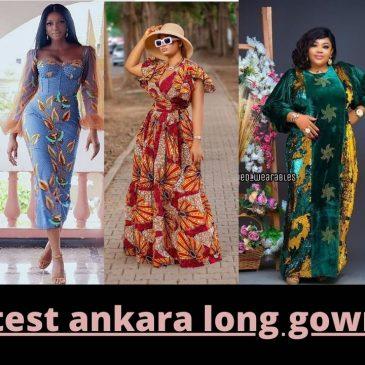 2021 Latest ankara long gown styles